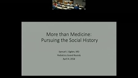 Thumbnail for entry More than Medicine: Pursuing the Social History.