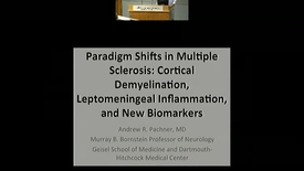 Thumbnail for entry Paradigm Shifts in Multiple Sclerosis: Cortical Demyelination, Leptomeningeal Inflammation, and New Biomarkers