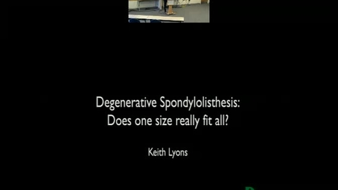 Thumbnail for entry Degenerative Spondylolisthesis: Does One Size Really Fit All?