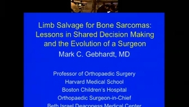 Thumbnail for entry Limb Salvage for Bone Sarcomas: Lessons Learned in Shared Decision Making and the Evolution of a Surgeon