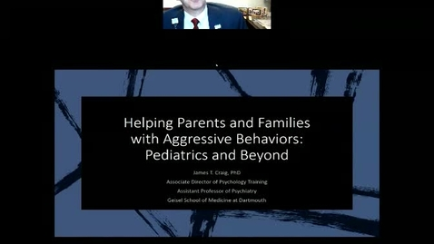 Thumbnail for entry Helping Parents and Families with Aggressive Behaviors: Pediatrics and Beyond