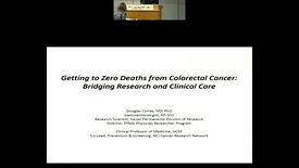 Thumbnail for entry Getting to Zero Deaths from Colorectal Cancer:  Bridging Research and Clinical Care