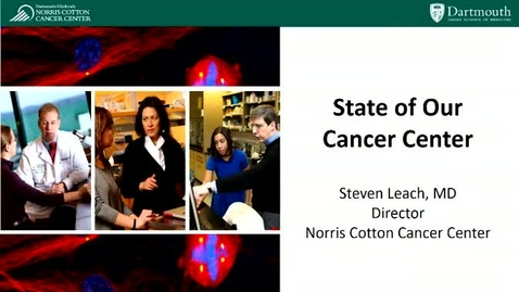 Thumbnail for entry State of the Cancer Center