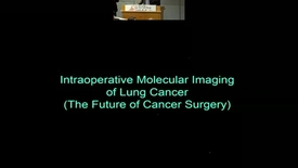 Thumbnail for entry Intraoperative Molecular Imaging of Non-Small Cell Lung Cancer