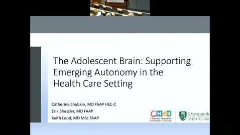 Thumbnail for entry The Adolescent Brain: Supporting Emerging Autonomy in the Health Care Setting