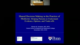 Thumbnail for entry Shared Decision Making in the Practice of Medicine: Helping Patients to Understand Evidence, Trade-offs, and Options