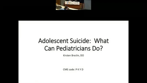 Thumbnail for entry Adolescent Suicide: What Can Pediatricians Do?