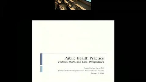 Thumbnail for entry Public Health Practice: Federal, State, and Local Perspective