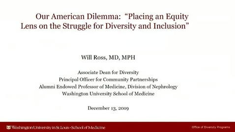 Thumbnail for entry Our American Dilemma:  Placing an Equity Lens on the Struggle for Diversity and Inclusion