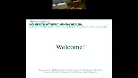 Thumbnail for entry No Health Without Mental Health:What's Happening, What's Needed and How You Can Help
