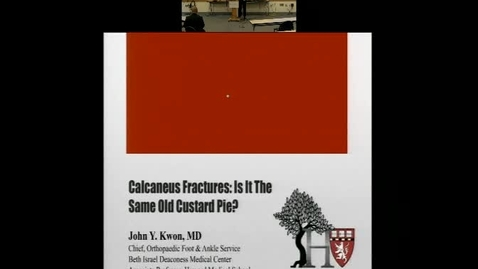 Thumbnail for entry Calaneus Fractures:  Is it the ame old custard pie