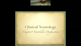 Thumbnail for entry Clinical Neurology Chapter 1 : Vestibular Dysfunction