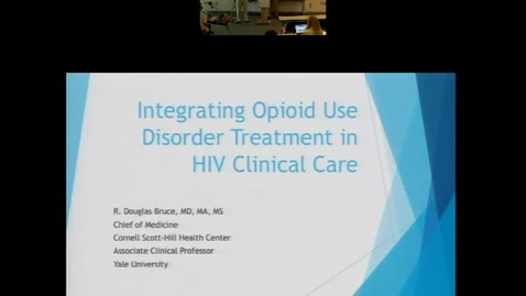 Thumbnail for entry Integrated Opioid Use Disorder Treatment in HIV Clinical Care