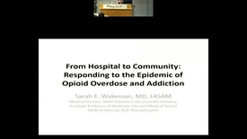 Thumbnail for entry From Hospital to Community: Responding to the Epidemic of Opioid Overdose and Addiction