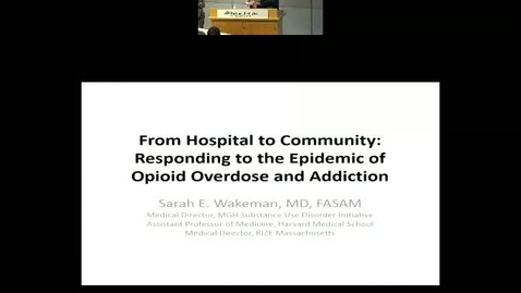 From Hospital to Community: Responding to the Epidemic of Opioid Overdose and Addiction
