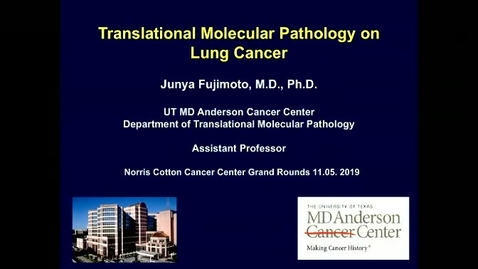 Thumbnail for entry Translational Molecular Pathology on Lung Cancer
