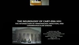 Thumbnail for entry The Neurology of cART-ERA HIV: The intersection of neuroimmunology, infection, and cerebrovascular disease