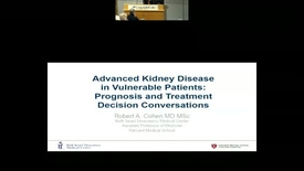 Thumbnail for entry Advanced Kidney Disease in Vulnerable Patients:  Prognosis and Treatment Decision Conversations