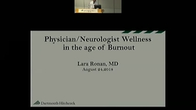 Thumbnail for entry Physician/Neurologist Wellness in the age of Burnout