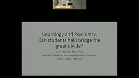 Thumbnail for entry Neurology and Psychiatry: Can Students Help Bridge The Great Divide?