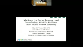 Thumbnail for entry Marijuana Use During Pregnancy and Breastfeeding: What do we know?  How should we be counseling?