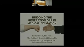 Thumbnail for entry Bridging the Generational Gap in Medical Education