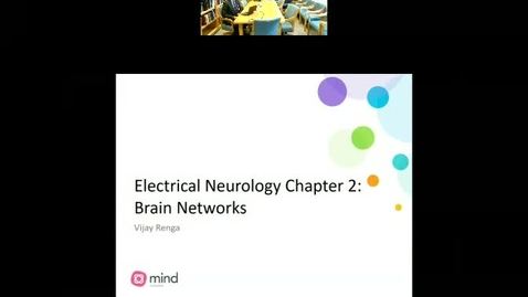 Thumbnail for entry Electrical Neurology Chapter 2: Brain Network