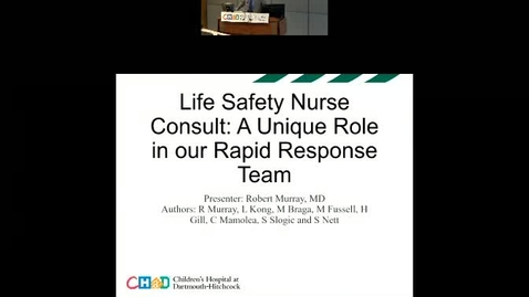 Thumbnail for entry Life Safety Nurse Consult: A Unique Role in our Rapid Response Team &  Another Perspective: Patient Evaluations & Residency Education