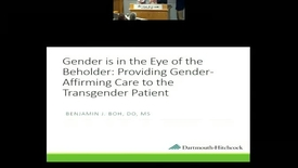 Thumbnail for entry Gender is in the Eye of the Beholder: Providing Gender-Affirming Care to the Transgender Patient