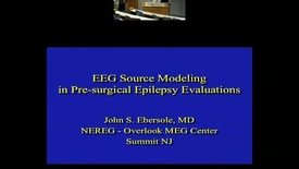 Thumbnail for entry EEG Source Modeling in Pre-surgical Epilepsy Evaluations