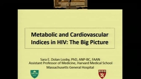 Thumbnail for entry Metabolic and Cardiovascular Indices in HIV: The Big Picture