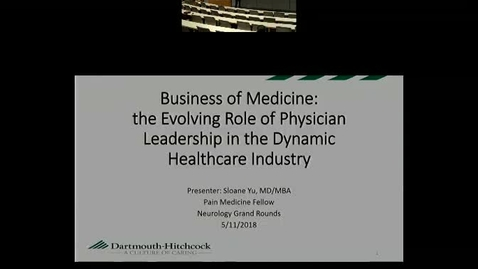 The Business of Medicine:  The Evolving Role of Physician Leadership in the Dynamic Healthcare Industry