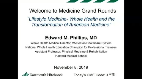Thumbnail for entry Lifestyle Medicine- Whole Health and the Transformation of American Medicine
