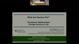 Thumbnail for entry What Are Doctors For? Therapeutic Relationships Through the End of Life