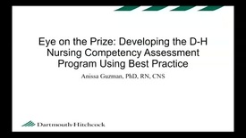 Thumbnail for entry Eye on the Prize: Developing the D-H Nursing Competency Assessment Program Using Best Practice