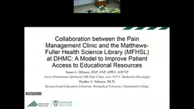 Thumbnail for entry Collaboration Between the Pain Management Clinic and the Matthew Fuller Health Sciences Library (MFHSL) at DHMC: A Model to Improve Patient Access to Educational Resources