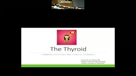 Thumbnail for entry Thyroid Questions that arise in the Primary Care Office
