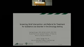 Thumbnail for entry Screening, Brief Intervention, and Referral for Treatment of Substance Use Disorder in the Oncology Setting