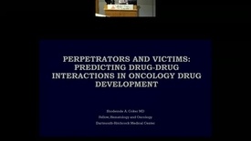 Thumbnail for entry Perpetrators and Victims:  Predicting drug-drug interactions in oncology drug