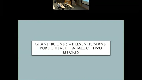 Thumbnail for entry Prevention and Public Health:  a tale of two efforts