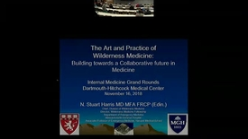 Thumbnail for entry The Art and Practice of Wilderness Medicine: Building Towards a Collaborative Future in Medicine