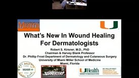 Thumbnail for entry What's New In Wound Healing  For Dermatologists