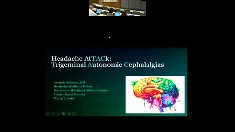 Thumbnail for entry Headache AtTACK:  The Trigeminal Autonomic Cephalalgias