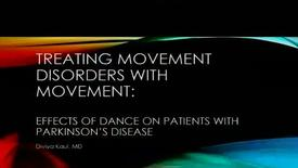 Thumbnail for entry Treating Movement Disorders with Movement: Effects of Dance on Patients with Parkinson's Disease