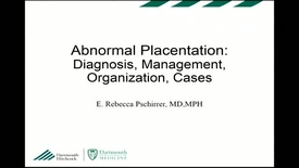 Thumbnail for entry Abnormal Placentation: Recognition, Preparation and Management