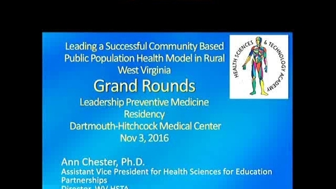 Thumbnail for entry Leading a Successful Community Based Public Population Health Model in Rural West Virginia