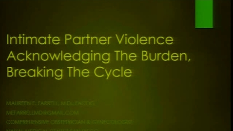 Thumbnail for entry Intimate Partner Violence Acknowledging The Burden, Breaking The Cycle
