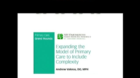 Thumbnail for entry Expanding the Model of Primary Care to Include Complexity