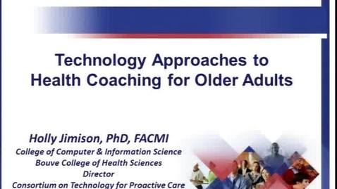 Thumbnail for entry Technology Approaches to Health Coaching for Older Adults