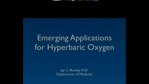 Thumbnail for entry Emerging Applications for Hyperbaric Oxygen